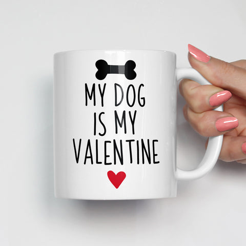 My Dog Is My Valentine Mug