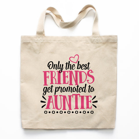 Only the Best Friends Get Promoted to Auntie Canvas Tote Bag
