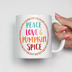 Peace Love and Pumpkin Spice Mug