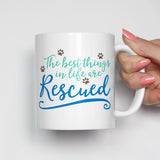 The Best Things in Life Are Rescued Pet Adoption Mug