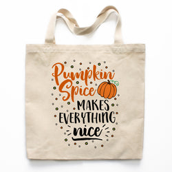 Pumpkin Spice Makes Everything Nice Canvas Tote Bag