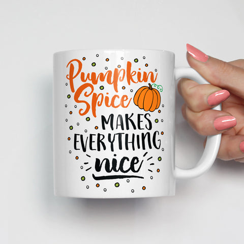 Pumpkin Spice Makes Everything Nice Mug - Heart and Willow Prints