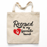 Rescued Is My Favorite Breed Canvas Tote Bag