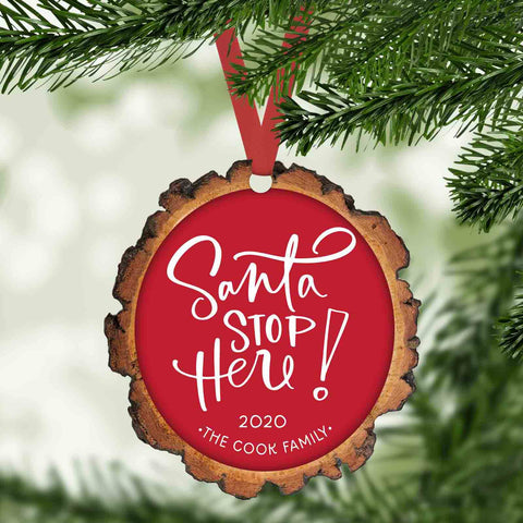 Santa Stop Here funny christmas ornament