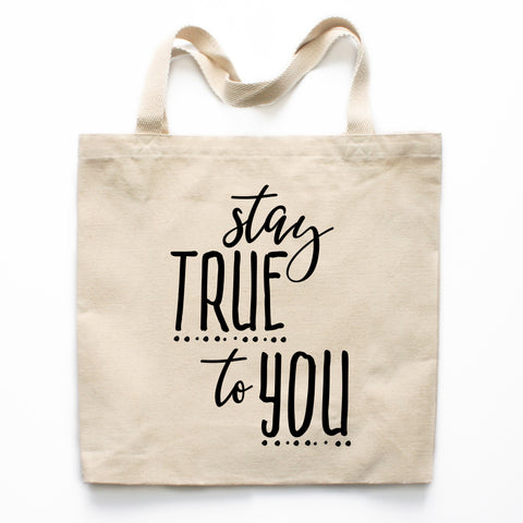 Stay True To You Canvas Tote Bag