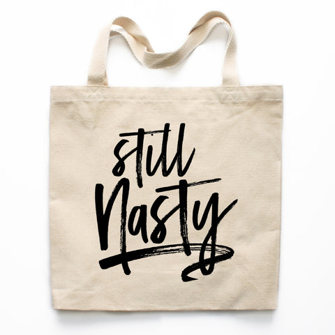 Still Nasty Canvas Tote Bag