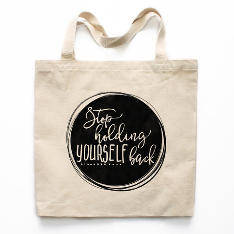 Stop Holding Yourself Back Canvas Tote Bag