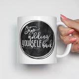 Stop Holding Yourself Back Motivational Mug
