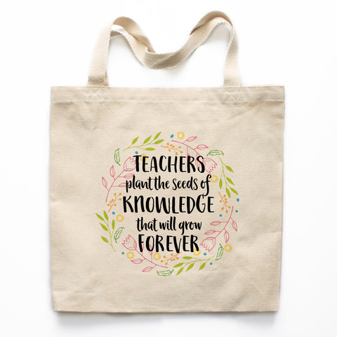 Teachers Plant The Seeds Of Knowledge Canvas Tote Bag