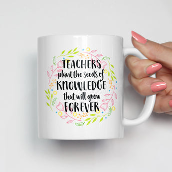 Teachers Plant the Seeds of Knowledge Mug