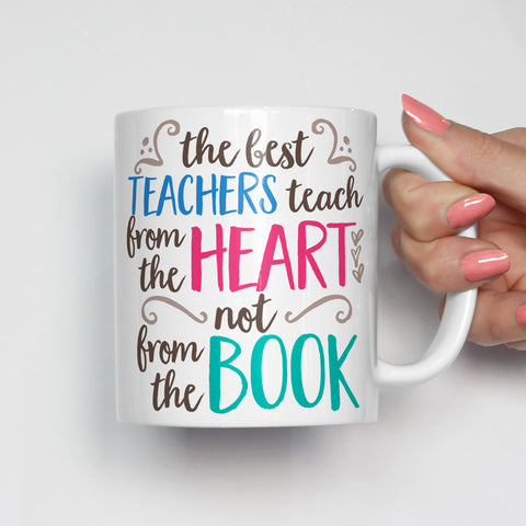 Teachers Teach from the Heart Mug