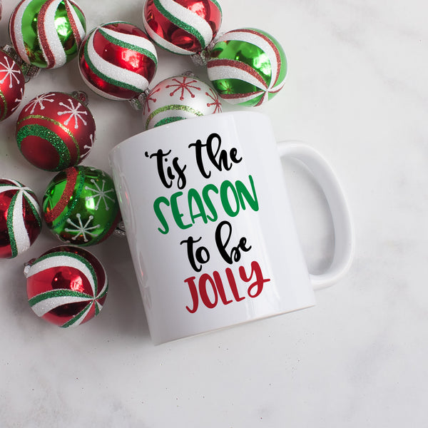 Tis the Season to be Jolly Mug