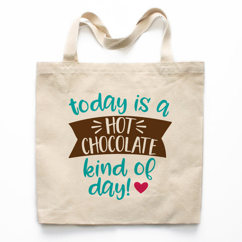 Today is a Hot Chocolate Kind of Day Canvas Tote Bag