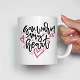 You Warm My Heart Mug