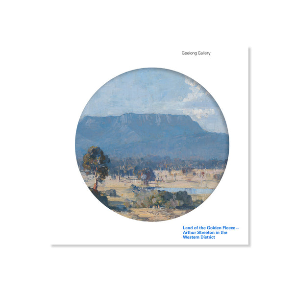 Land of the Golden Fleece­—Arthur Streeton in the Western District: digital exhibition catalogue