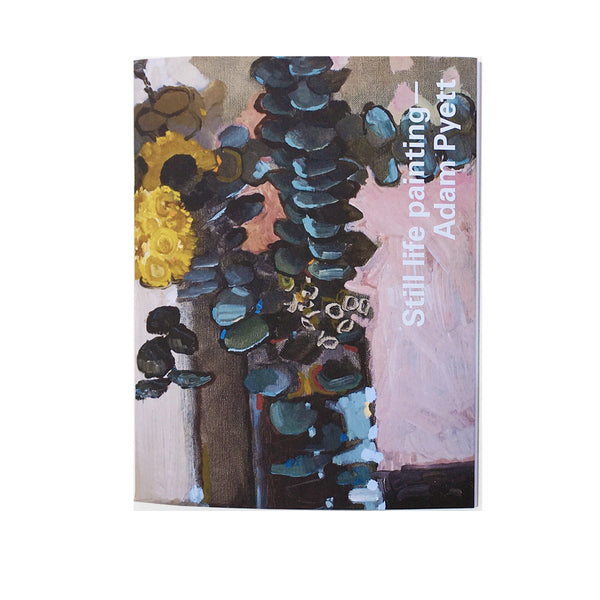 Still life painting—Adam Pyett catalogue