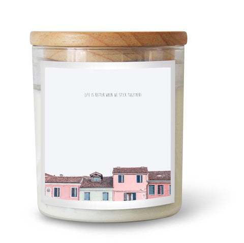 Life is better when we stick together / Pink houses Soy Candle