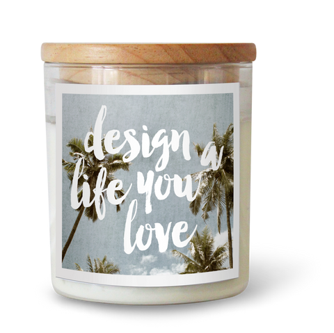 Design a Life you Love Soy Candle