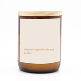 Heartfelt Quote Candle - good for the soul