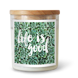 Life is Good Candle