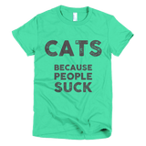 CATS - Because people suck - Short sleeve women's t-shirt, T-shirt - Kwotees