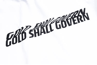 Gold Shall Govern T-Shirt - White
