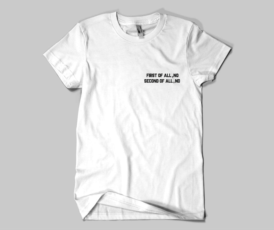 First of all No , second of all No T-shirt - Urbantshirts.co.uk
