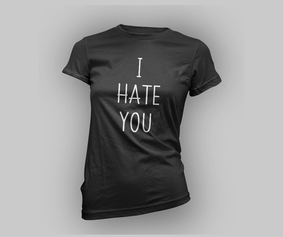 I hate you T-shirt - Urbantshirts.co.uk