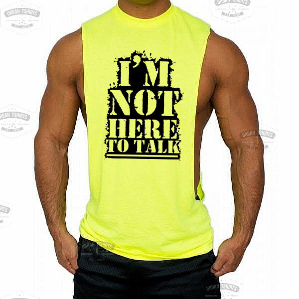 I'm not here to talk Low cut Vest - Urbantshirts.co.uk