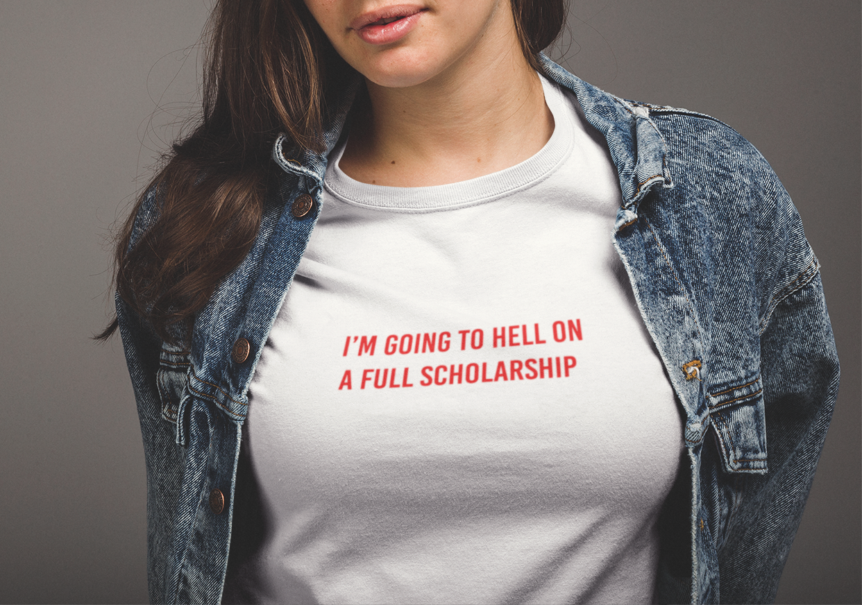I'm going to hell on a full scholarship T-shirt - Urbantshirts.co.uk