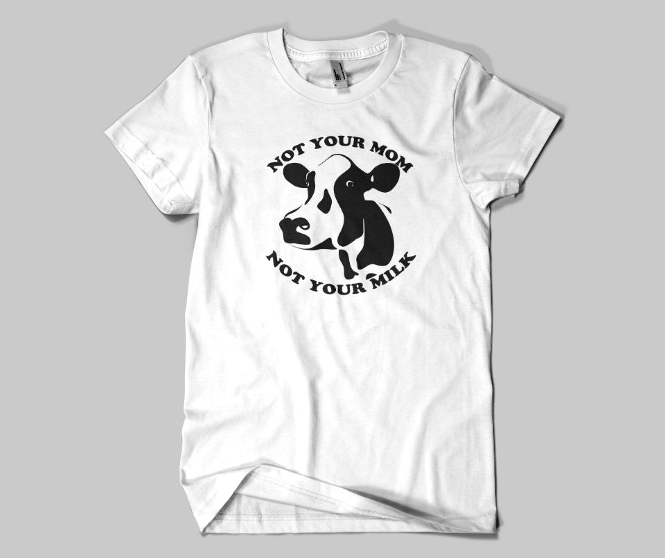 Not your Mum not your milk T-shirt - Urbantshirts.co.uk