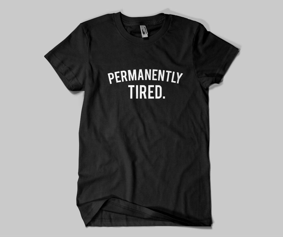 Permanently tired T-shirt - Urbantshirts.co.uk