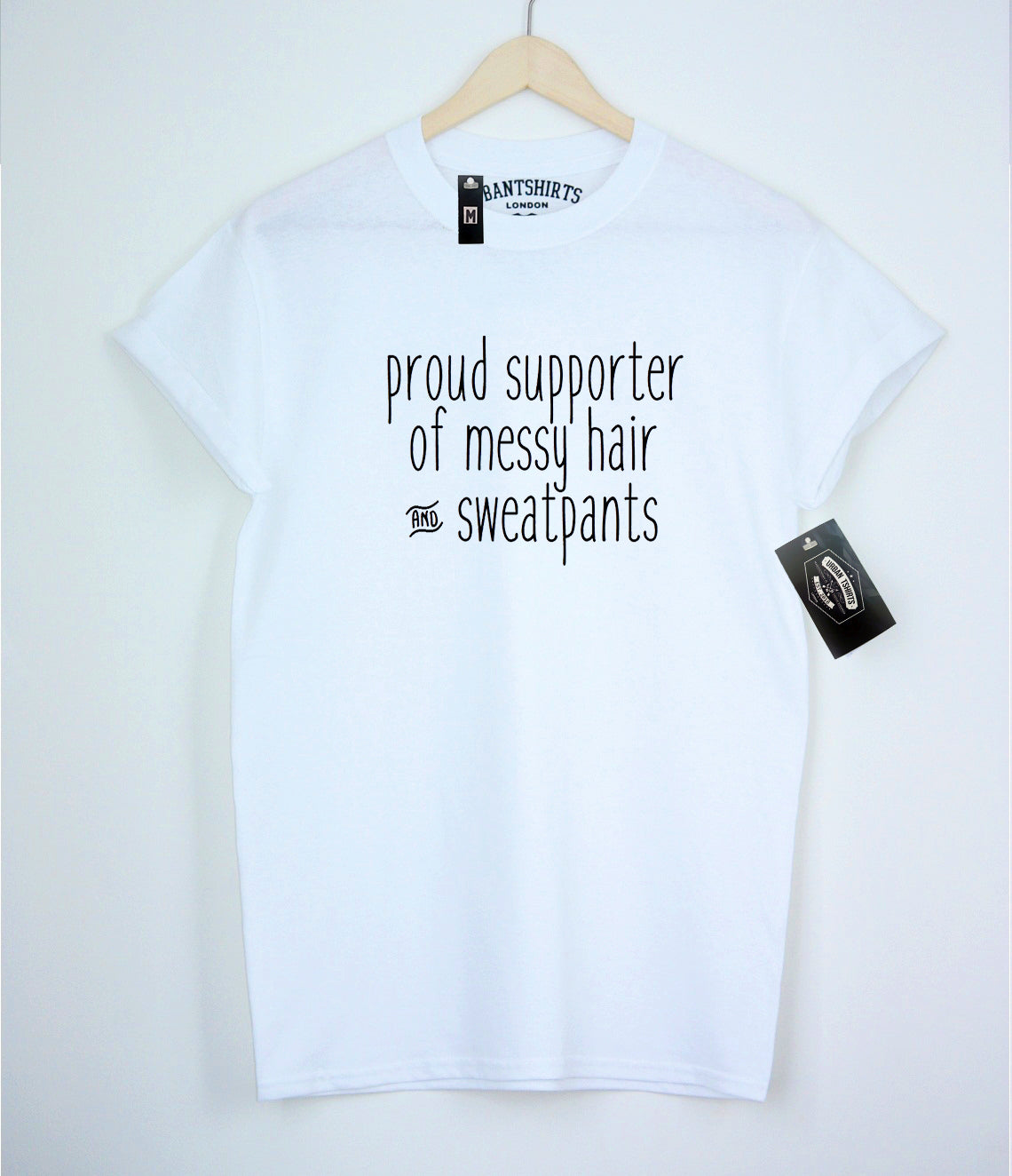 Proud supporter of messy hair and sweatpants T-shirt - Urbantshirts.co.uk