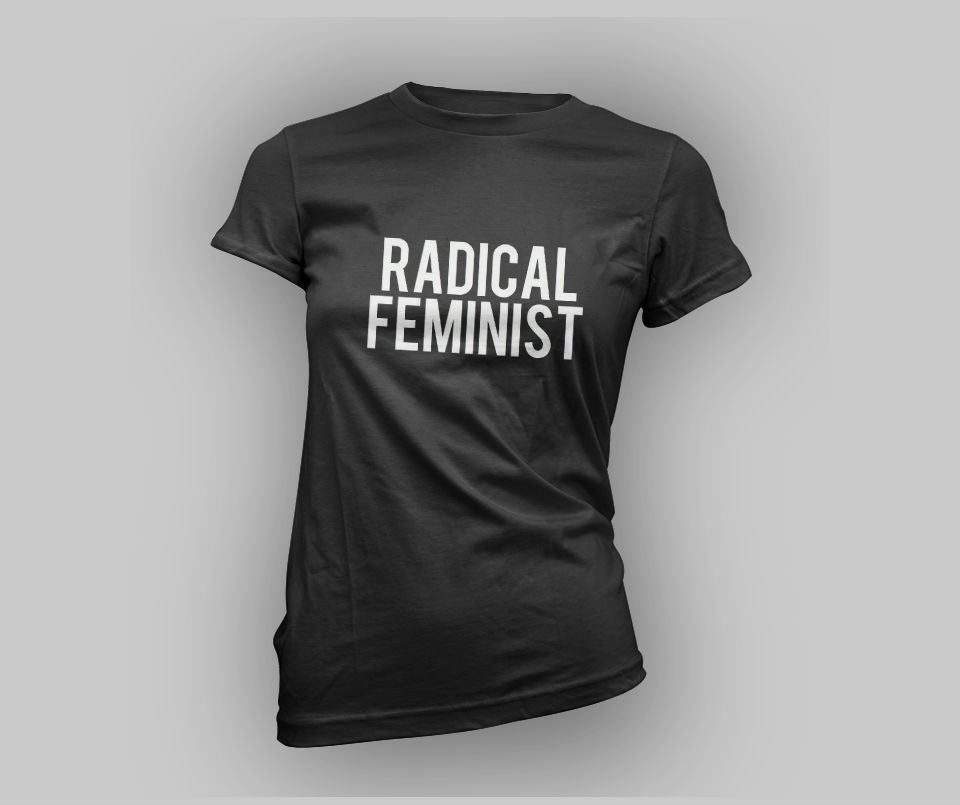 Radical Feminist T-shirt - Urbantshirts.co.uk