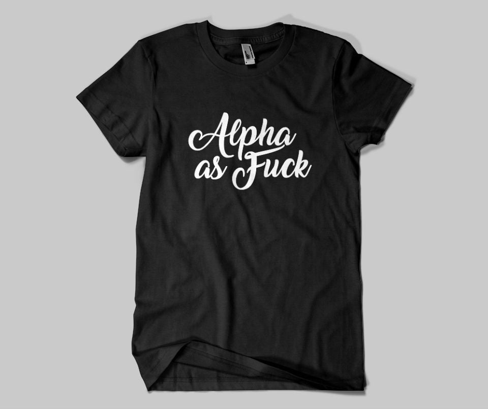 Alpha as Fuck T-shirt - Urbantshirts.co.uk