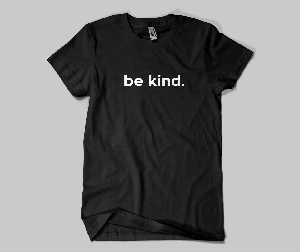 Be kind T-shirt - Urbantshirts.co.uk