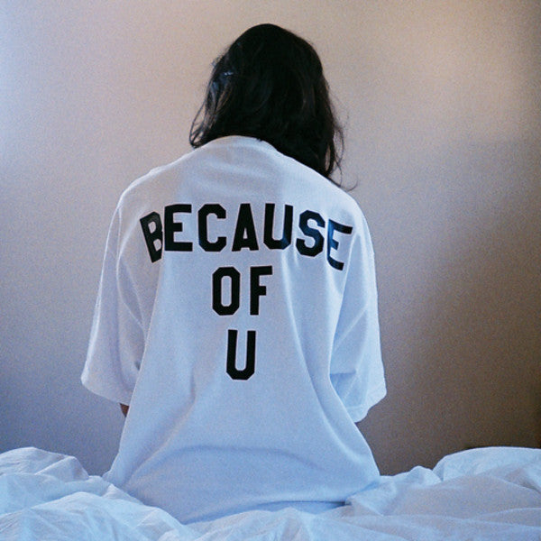 Because of You T-shirt - Urbantshirts.co.uk