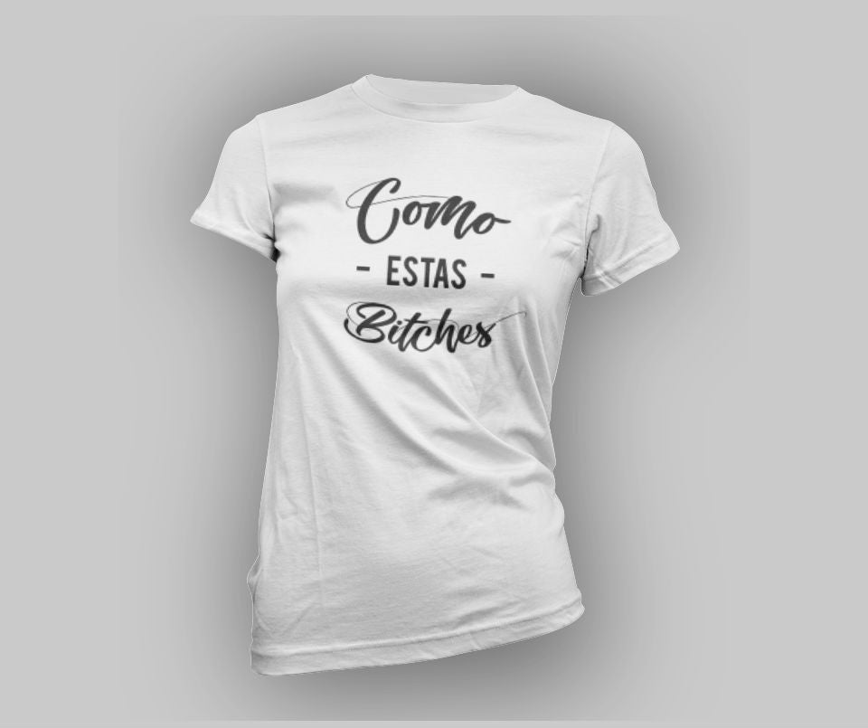 Como Estas Bitches T-shirt - Urbantshirts.co.uk