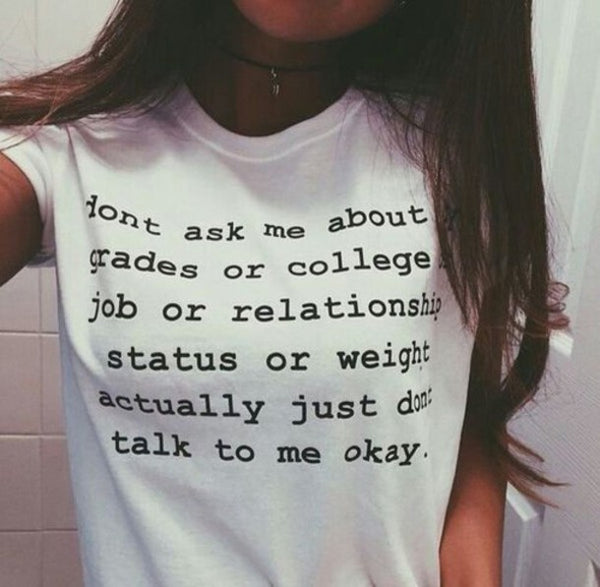 Don't ask me about my grades or collage,,,just don't talk to me T-shirt - Urbantshirts.co.uk