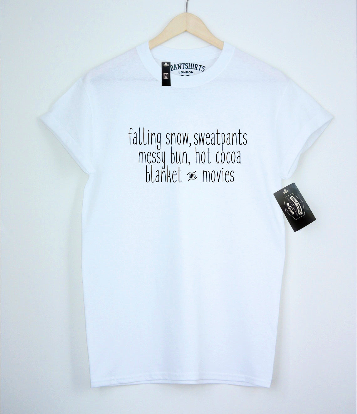 Falling snow,sweatpants,messy bun,hot cocoa,blanket and movies T-shirt - Urbantshirts.co.uk