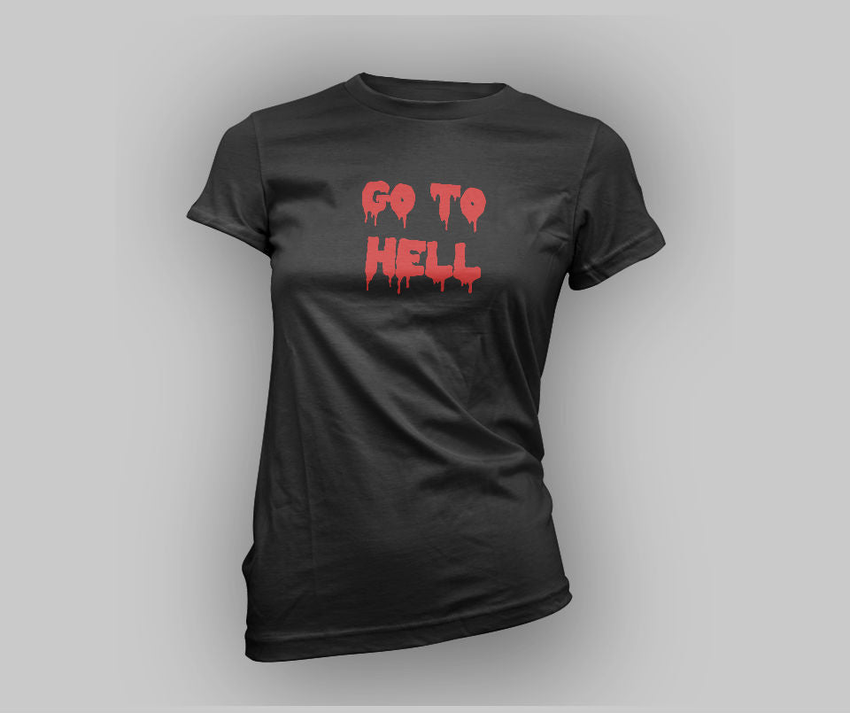 Go to hell T-shirt - Urbantshirts.co.uk