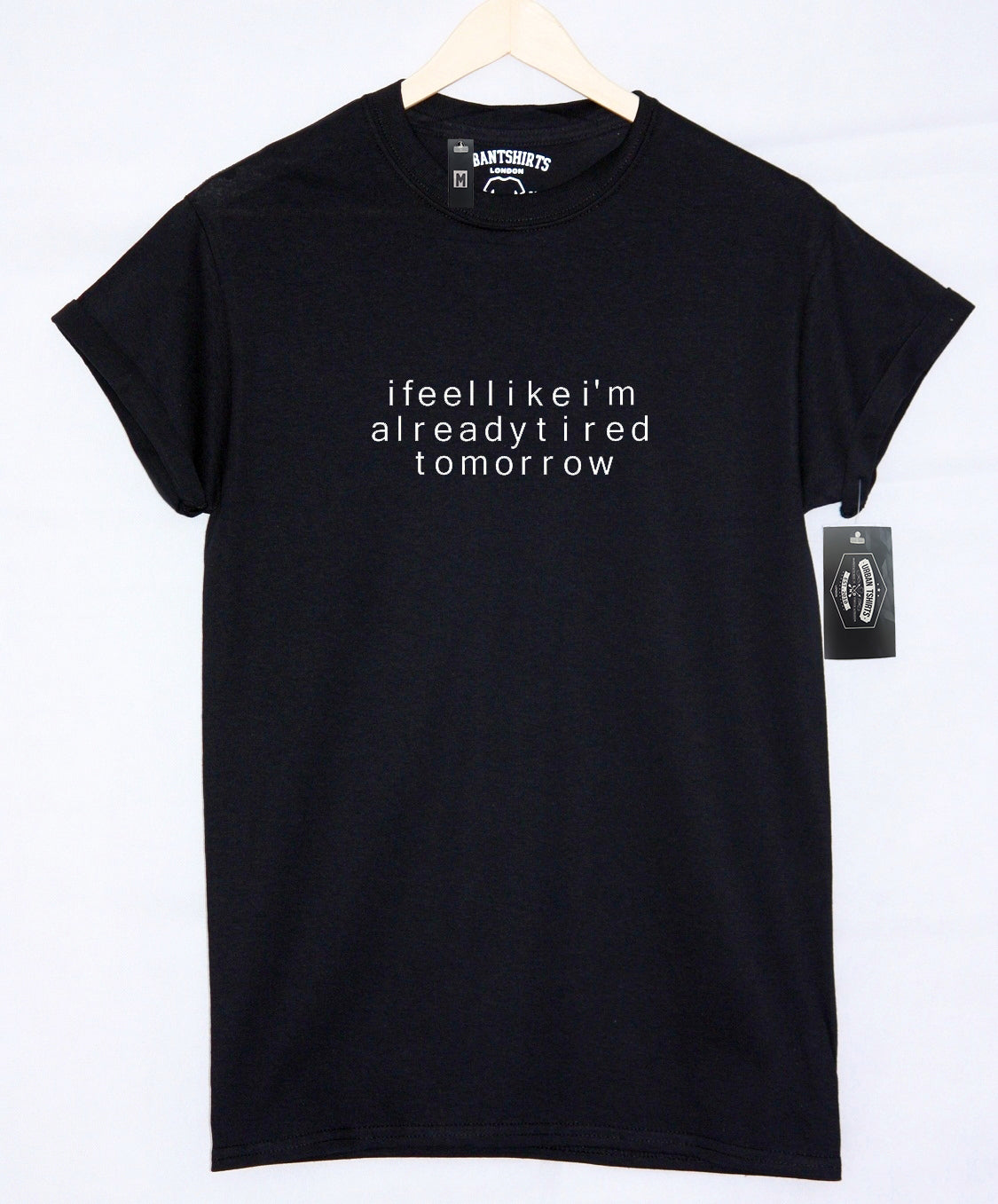 I feel like I'm already tired tommorow T-shirt - Urbantshirts.co.uk