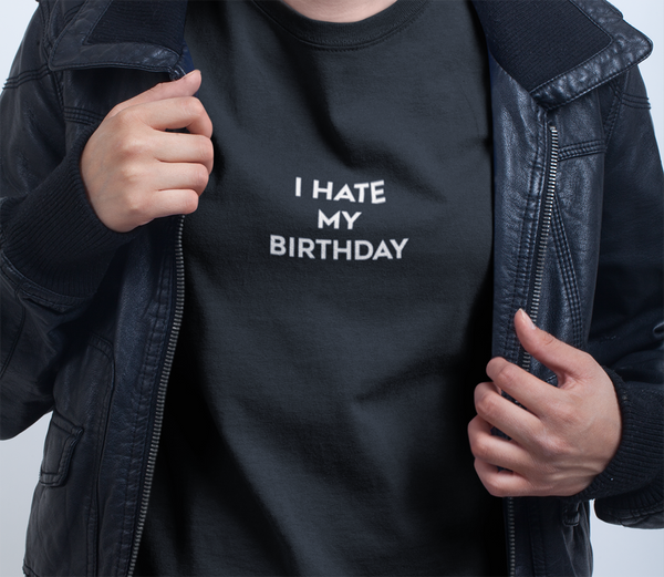 I hate my birthday T-shirt - Urbantshirts.co.uk