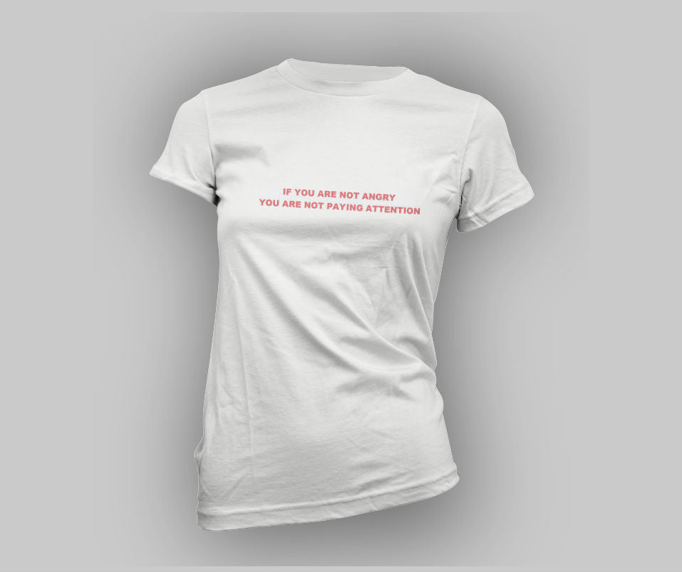 If you are not angry you are not paying attention T-shirt - Urbantshirts.co.uk