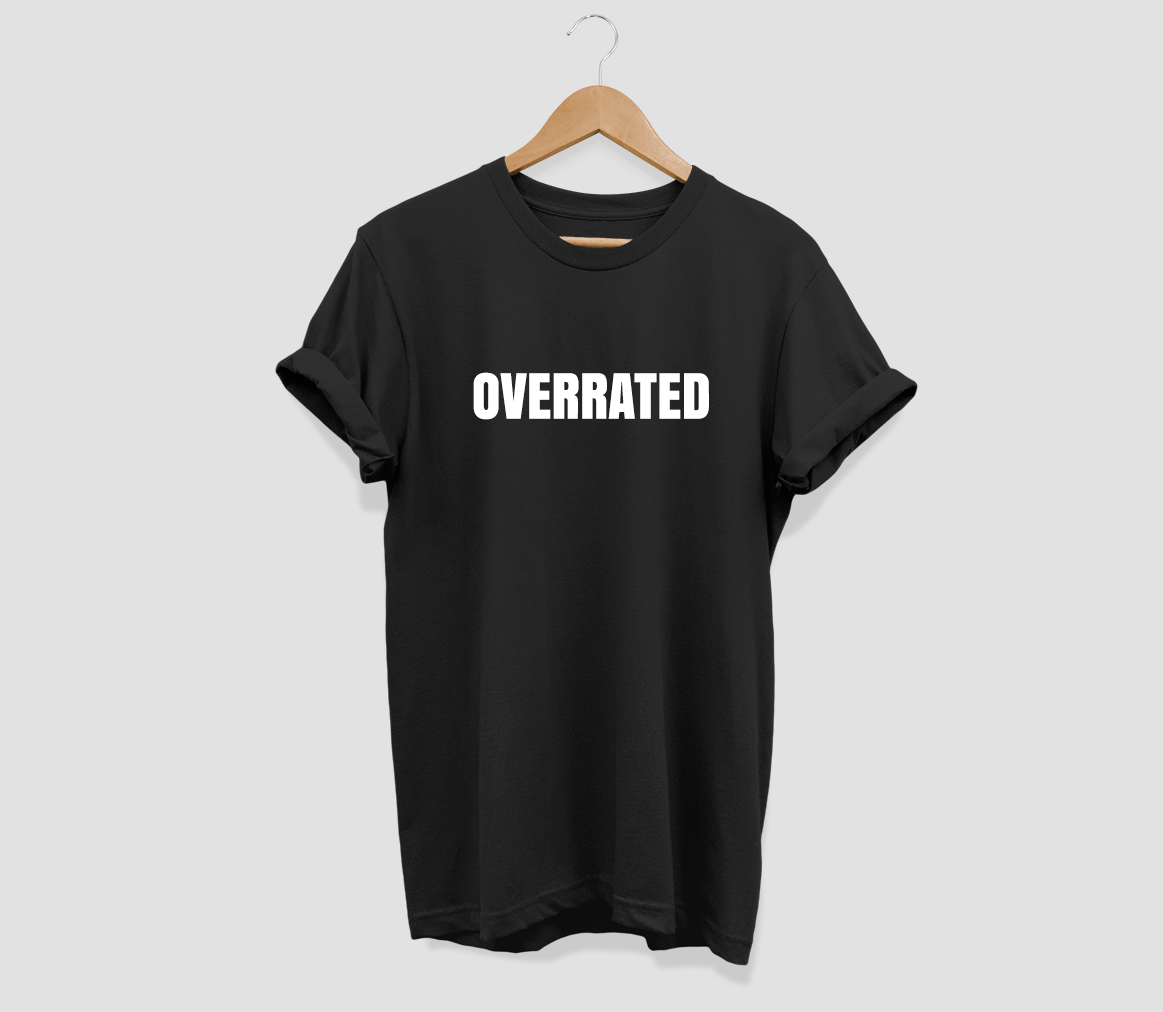 Overrated T-shirt - Urbantshirts.co.uk