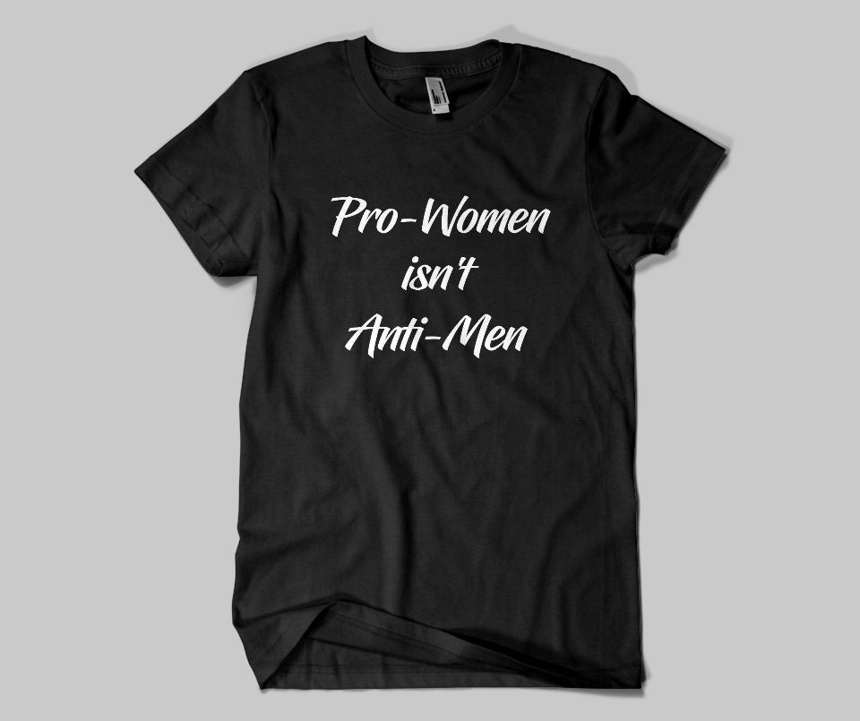 Pro-women isn't anti-men T-shirt - Urbantshirts.co.uk