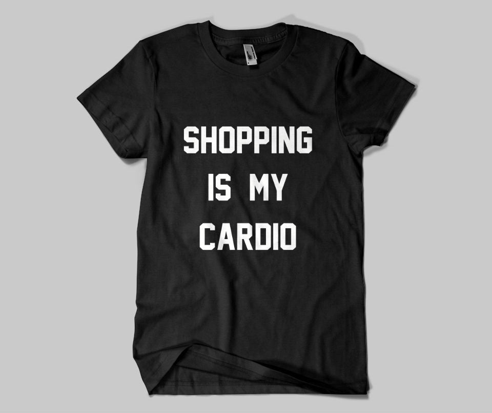 Shopping is my cardio T-shirt - Urbantshirts.co.uk