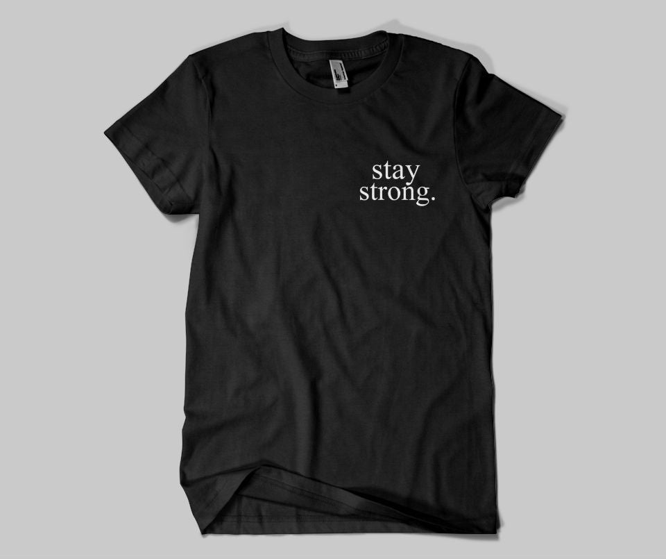 Stay Strong T-shirt - Urbantshirts.co.uk