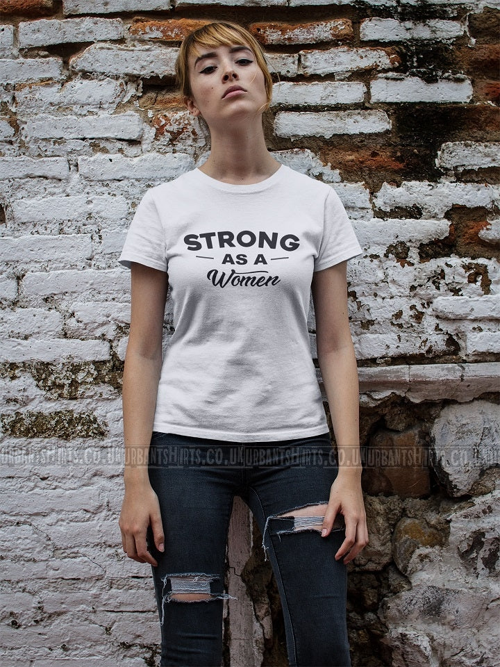 Strong as a women T-shirt - Urbantshirts.co.uk
