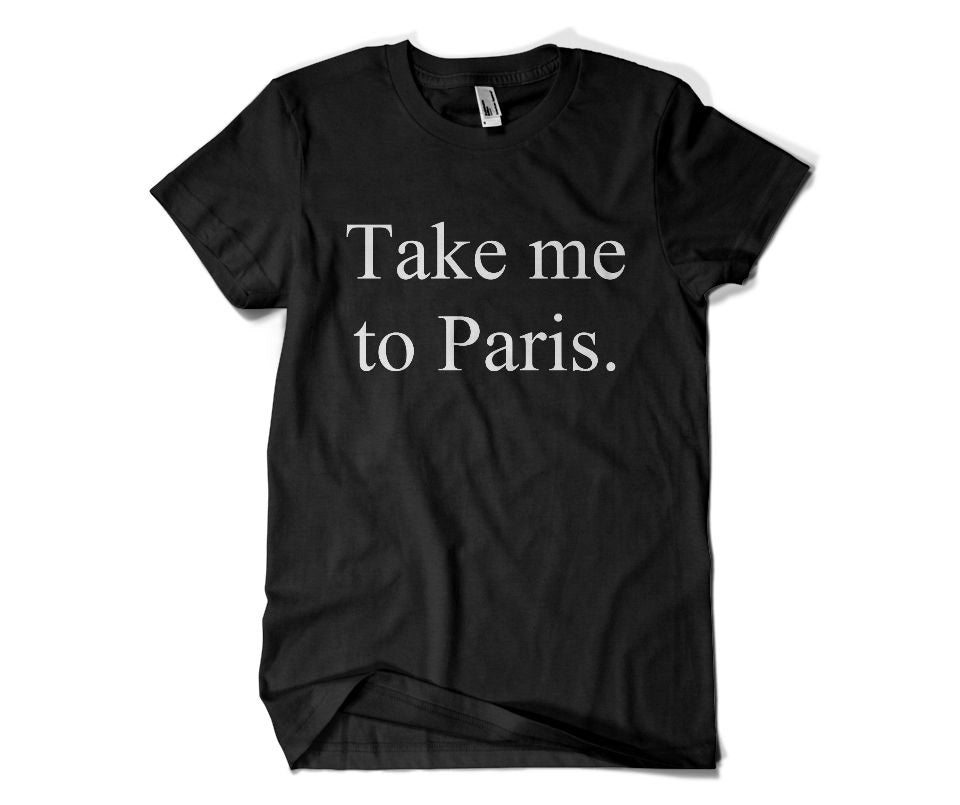 Take me to Paris T-shirt - Urbantshirts.co.uk